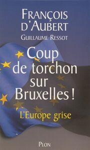Coup de torchon sur Bruxelles L'Europe grise