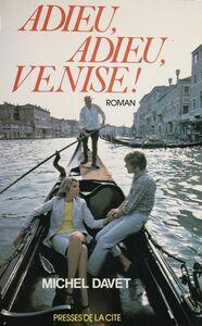 Adieu, adieu Venise