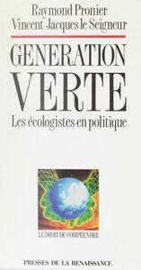 Génération verte Les écologistes en politique