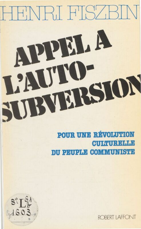 Appel à l'auto-subversion Pour une révolution culturelle du peuple communiste