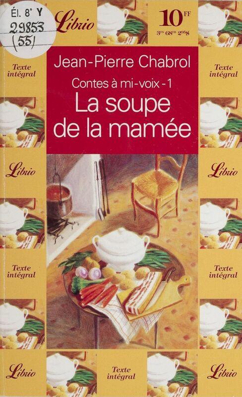 Contes à mi-voix (1) : La Soupe de la mamée