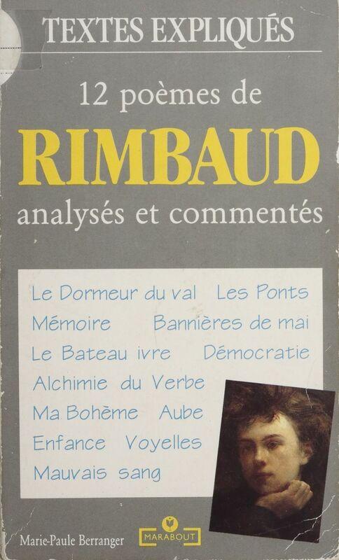 12 poèmes de Rimbaud Analysés et commentés