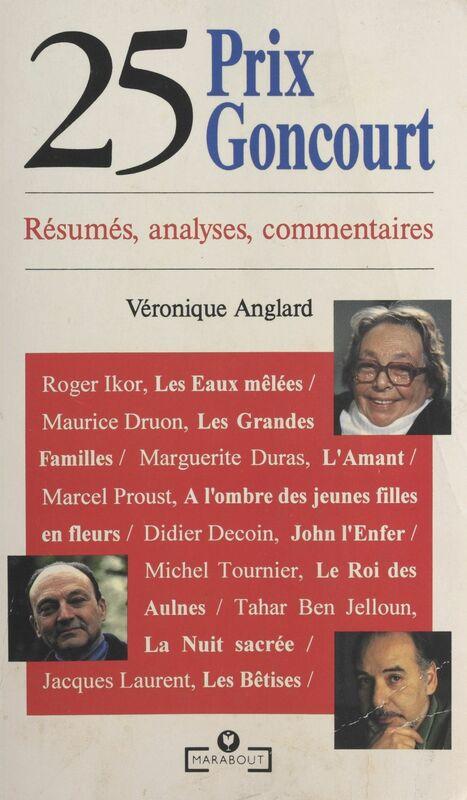25 prix Goncourt Résumés, analyses, commentaires