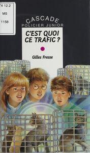 C'est quoi ce trafic ?