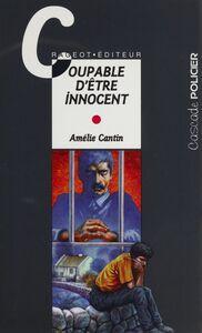 Coupable d'être innocent