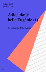 Adieu donc, belle Eugénie (1) La Cavalière de Camerone