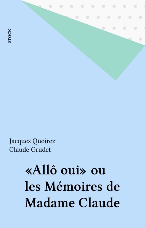 «Allô oui» ou les Mémoires de Madame Claude