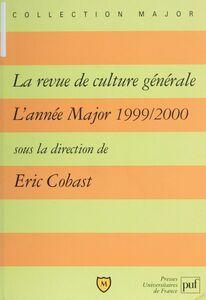 «La Revue de culture générale» L'année Major (1999-2000)