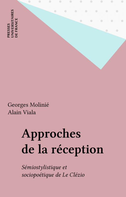 Approches de la réception Sémiostylistique et sociopoétique de Le Clézio