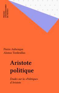 Aristote politique Études sur la «Politique» d'Aristote