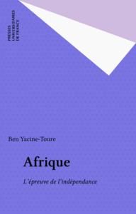 Afrique L'épreuve de l'indépendance
