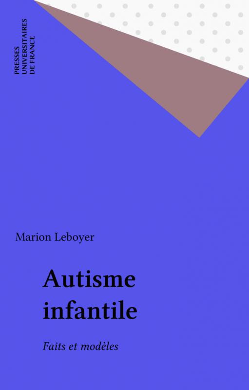 Autisme infantile Faits et modèles