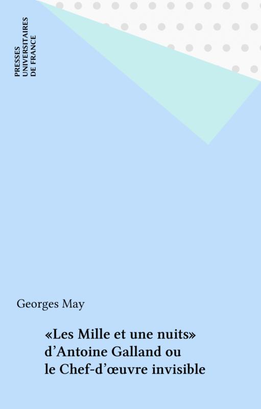 «Les Mille et une nuits» d'Antoine Galland ou le Chef-d'œuvre invisible