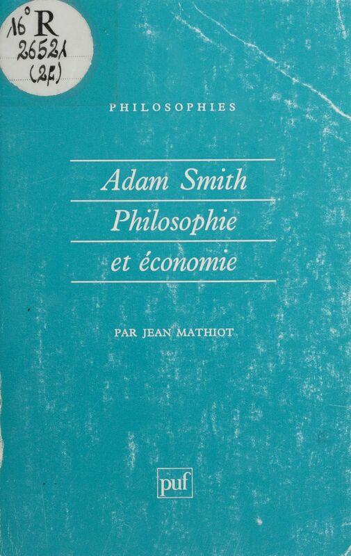 Adam Smith : philosophie et économie De la sympathie à l'échange