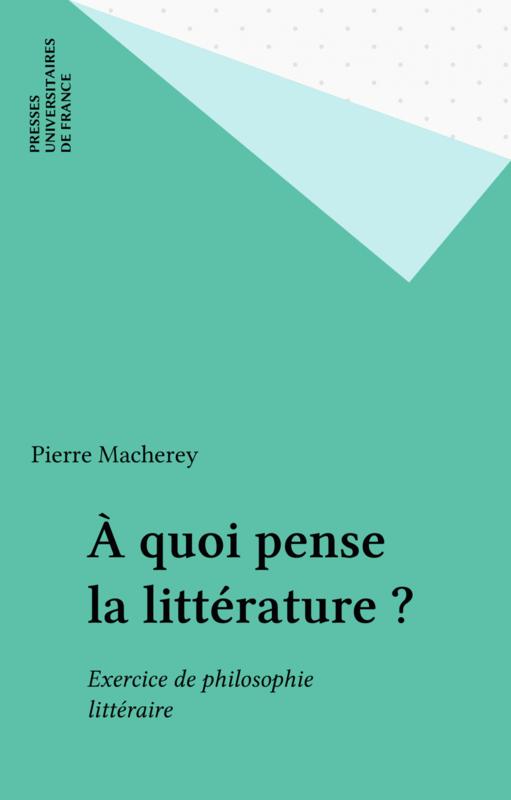 À quoi pense la littérature ? Exercice de philosophie littéraire