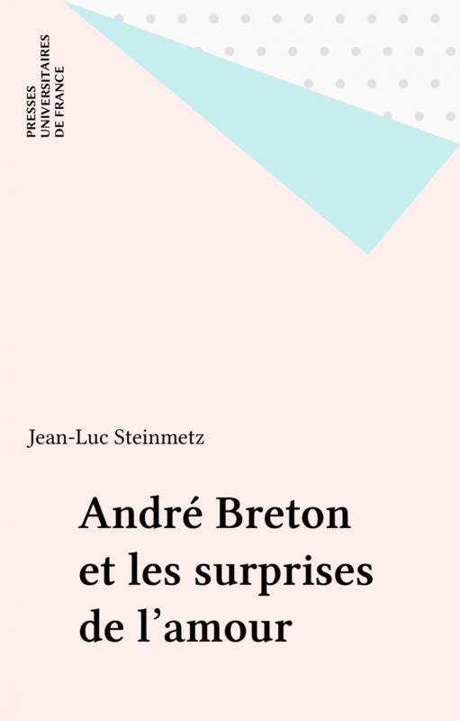 André Breton et les surprises de l'amour