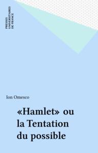 «Hamlet» ou la Tentation du possible