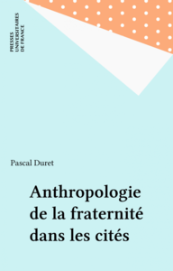 Anthropologie de la fraternité dans les cités