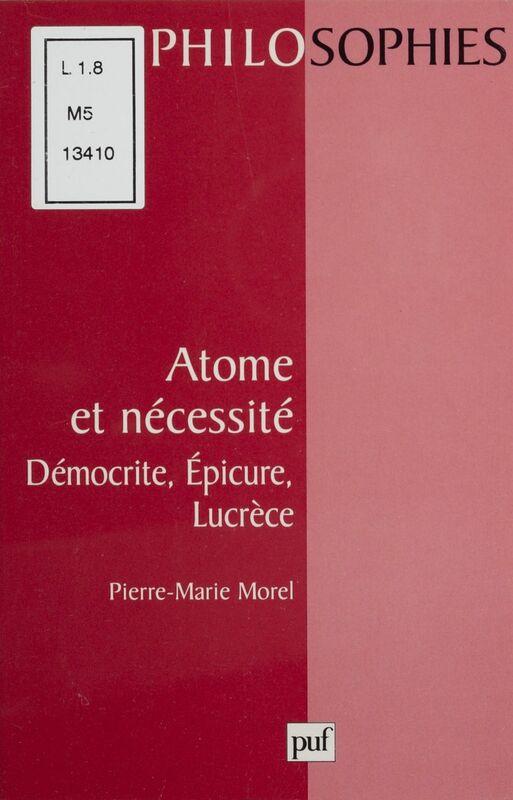 Atome et nécessité Démocrite, Épicure, Lucrèce