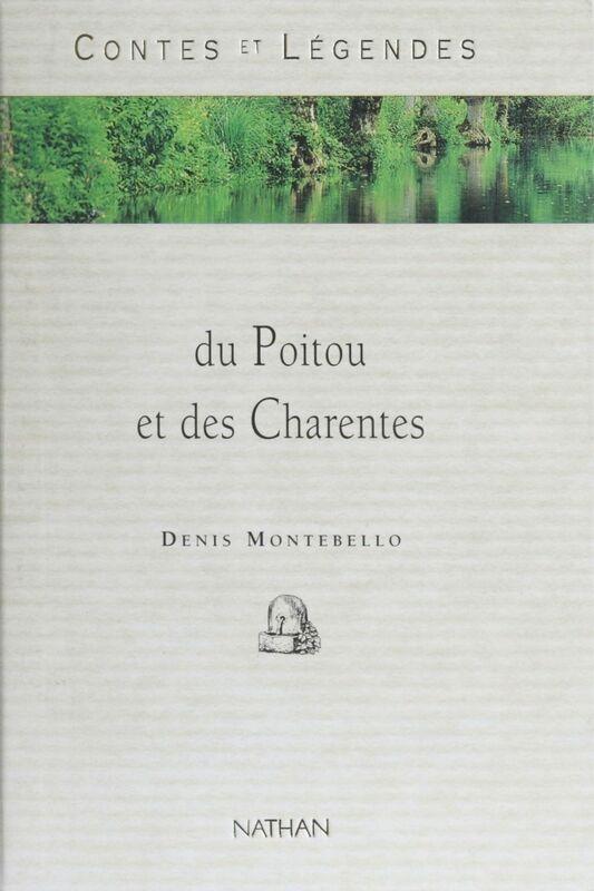 Contes et légendes du Poitou et des Charentes