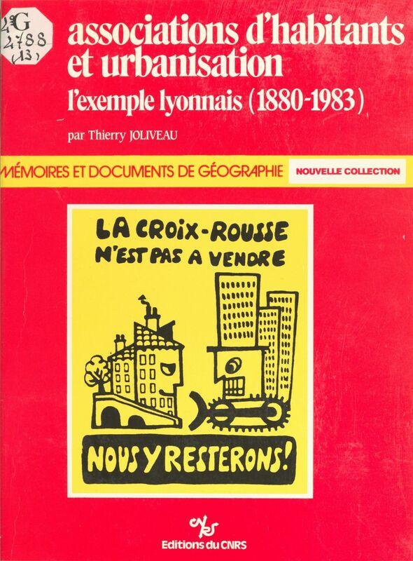 Associations d'habitants et urbanisation : l'exemple lyonnais, 1880-1983