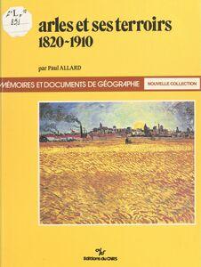 Arles et ses terroirs : 1820-1910