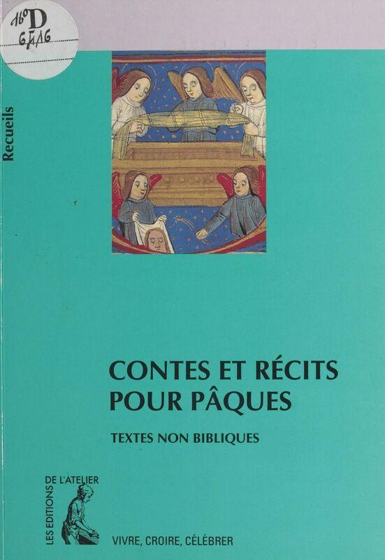 Contes et récits pour Pâques : textes non bibliques