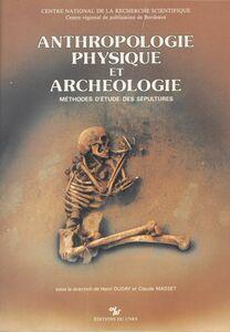 Anthropologie physique et archéologie : méthodes d'étude des sépultures