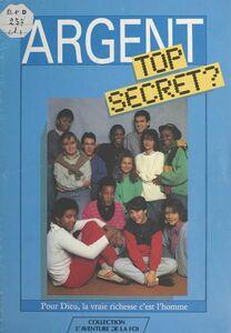 Argent : top secret ? Pour Dieu, la vraie richesse c'est l'homme