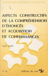 Aspects constructifs de la compréhension d'énoncés et acquisition de connaissances