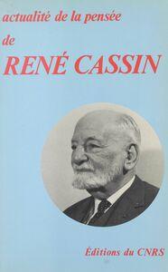 Actualité de la pensée de René Cassin Actes du Colloque international, Paris, 14-15 novembre 1980