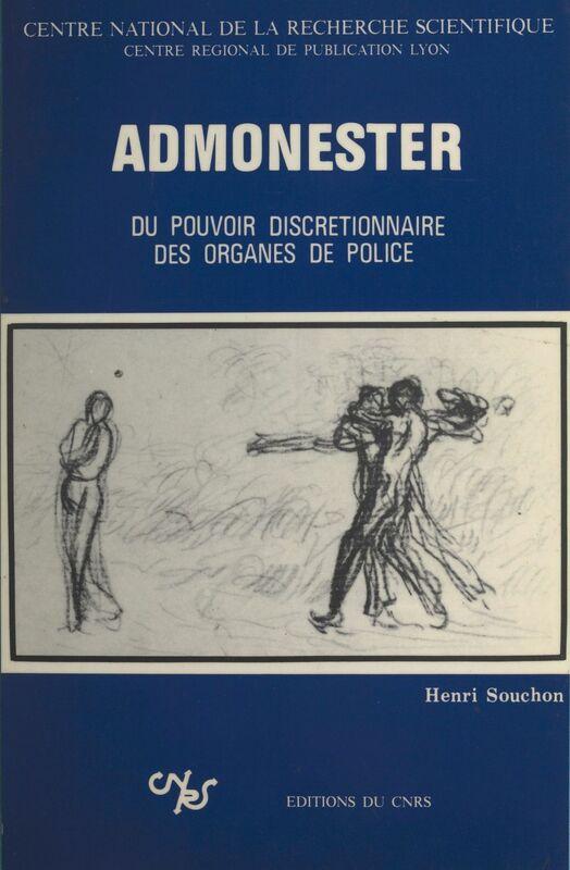 Admonester, du pouvoir discrétionnaire des organes de police