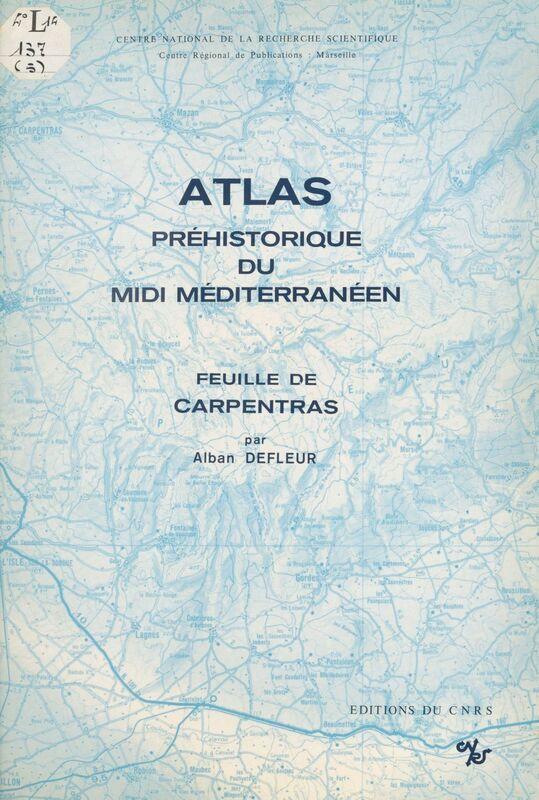 Atlas préhistorique du Midi méditerranéen (5) : Feuille de Carpentras