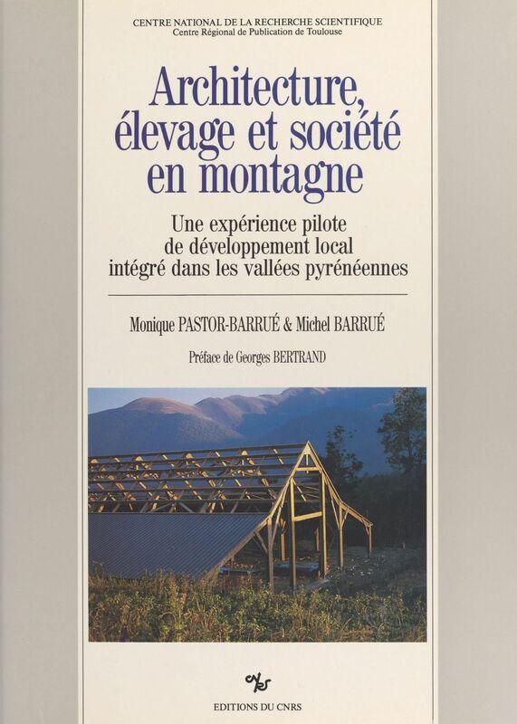 Architecture, élevage et société en montagne Une expérience pilote de développement local intégré dans les vallées pyrénéennes