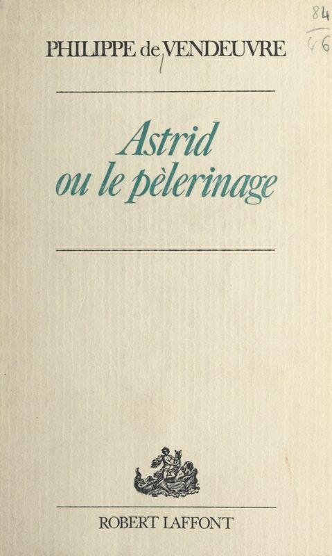 Astrid Ou Le pèlerinage