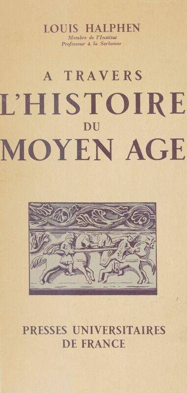 À travers l'histoire du Moyen Âge