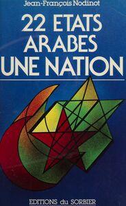 22 États arabes, une nation Une Nation
