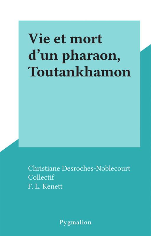 Vie et mort d'un pharaon, Toutankhamon