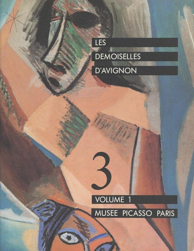 Les demoiselles d'Avignon (1) Exposition, Paris, Musée Picasso, 26 janvier - 18 avril 1988