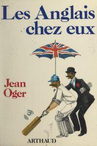 Les Anglais chez eux Journal, suivi de conseils aux touristes du continent en partance pour l'Angleterre