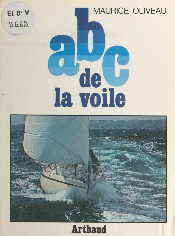 ABC de la voile La voile à la portée de tous