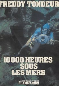 10000 heures sous les mers Carnets de plongée