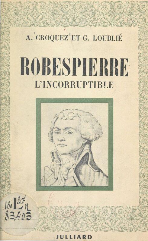 Robespierre l'incorruptible