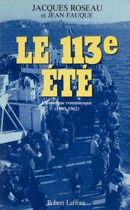 Le 113e été Chronique romanesque (1903-1962)