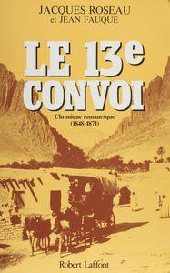 Le 13e convoi Chronique romanesque : première période (1848-1871)