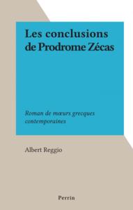 Les conclusions de Prodrome Zécas Roman de mœurs grecques contemporaines