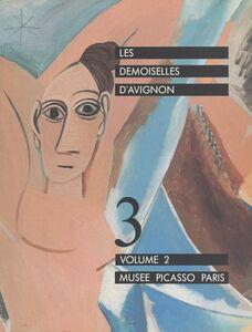 Les demoiselles d'Avignon (2) Catalogue de l'exposition, Paris, Musée Picasso, 26 janvier - 18 avril 1988