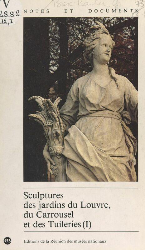 Sculptures des jardins du Louvre, du Carrousel et des Tuileries (1)