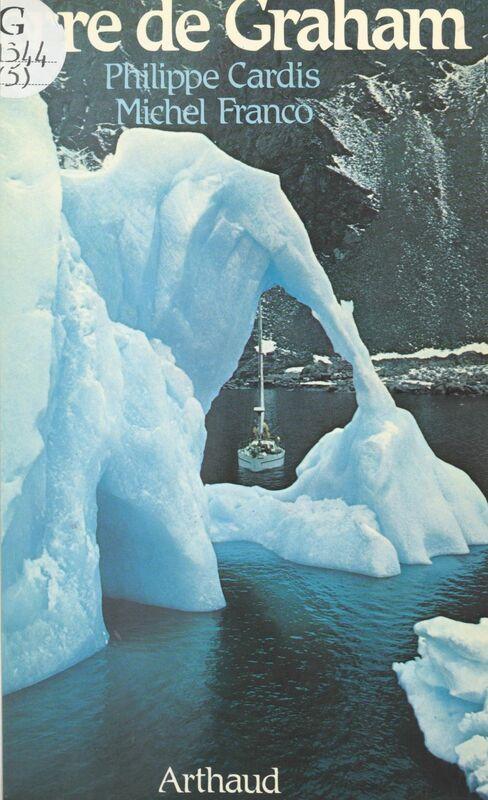 Terre de Graham Expédition mer-montagne en Antarctique