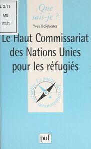 Le Haut commissariat des Nations Unies pour les réfugiés